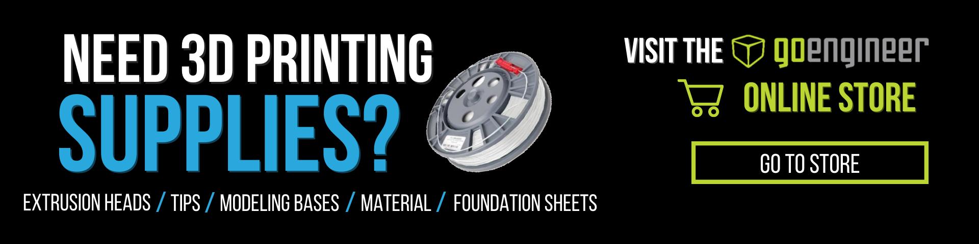 Visit GoEngineer Online Store for 3D Printing Supplies