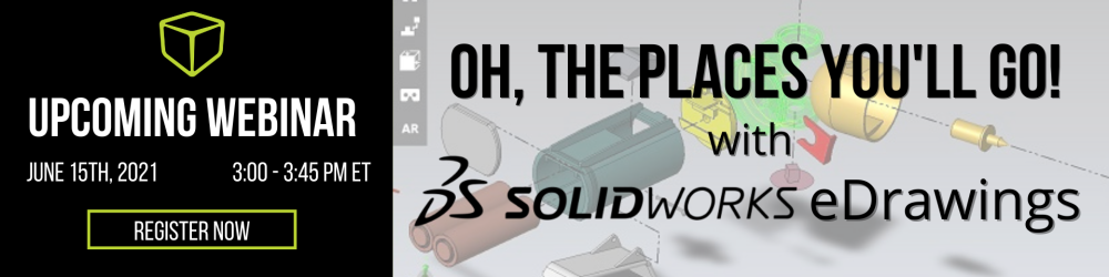 GoEngineer Webinar Oh, The Places You'll Go With SOLIDWORKS eDrawings