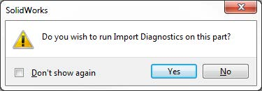 SOLIDWORKS Import Diagnostics Prompt